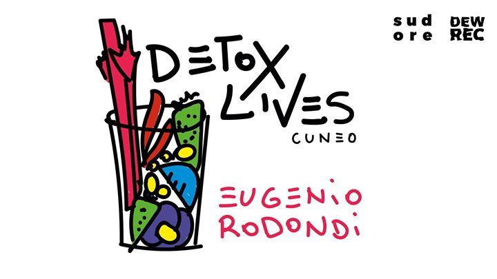 Detox Lives (cuneo) - Eugenio Rodondi @Birrovia