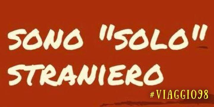 """- SONO """"SOLO"""" STRANIERO - #VIAGGIO98 - BIRROVIA -"""