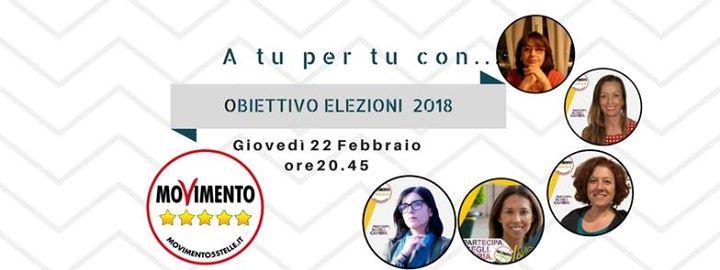 """A tu per tu con: """"Obiettivo Elezioni 2018"""""""