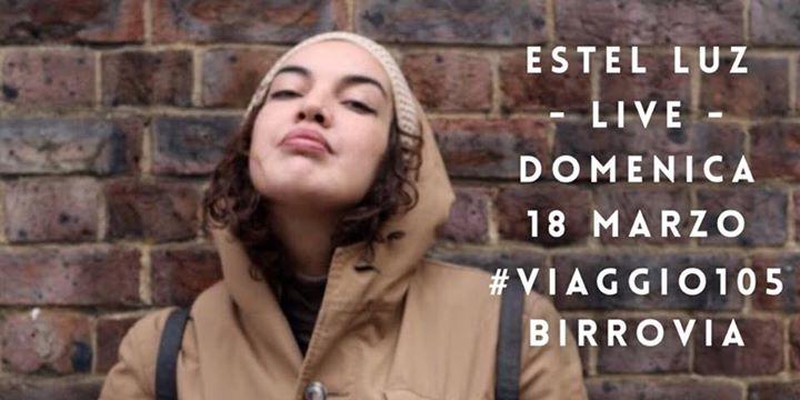 - ESTEL LUZ - live - #VIAGGIO105 - BIRROVIA -
