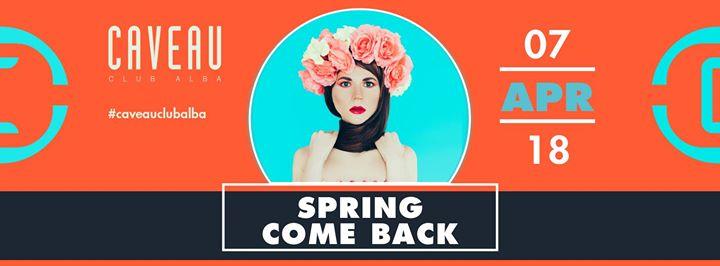 Spring come back - Sabato 7 Aprile #Caveaucluba
